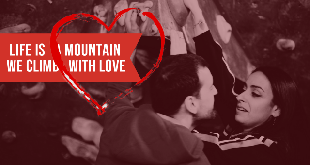 Life is a mountain. We climb with love